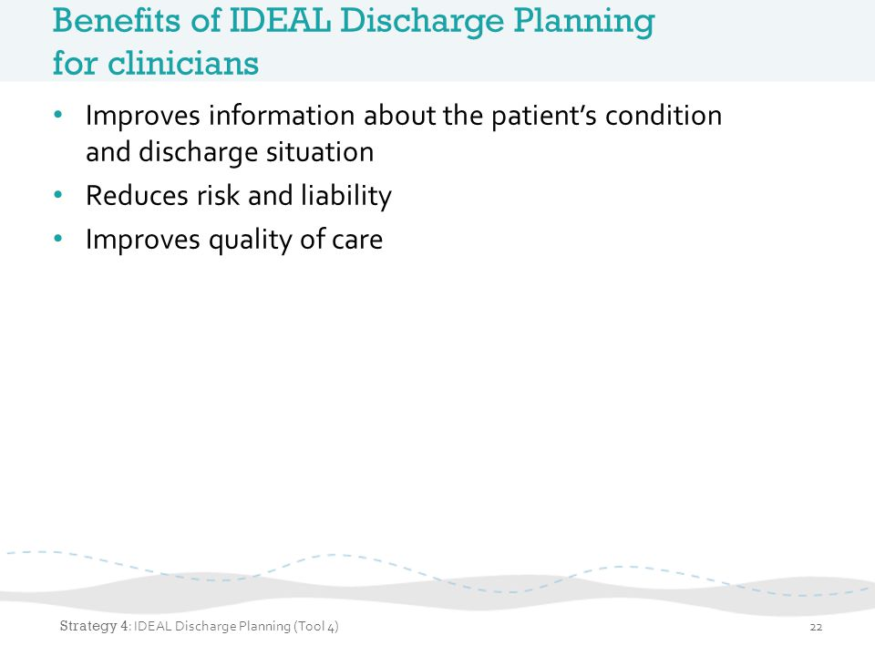 Benefits of IDEAL Discharge Planning for clinicians