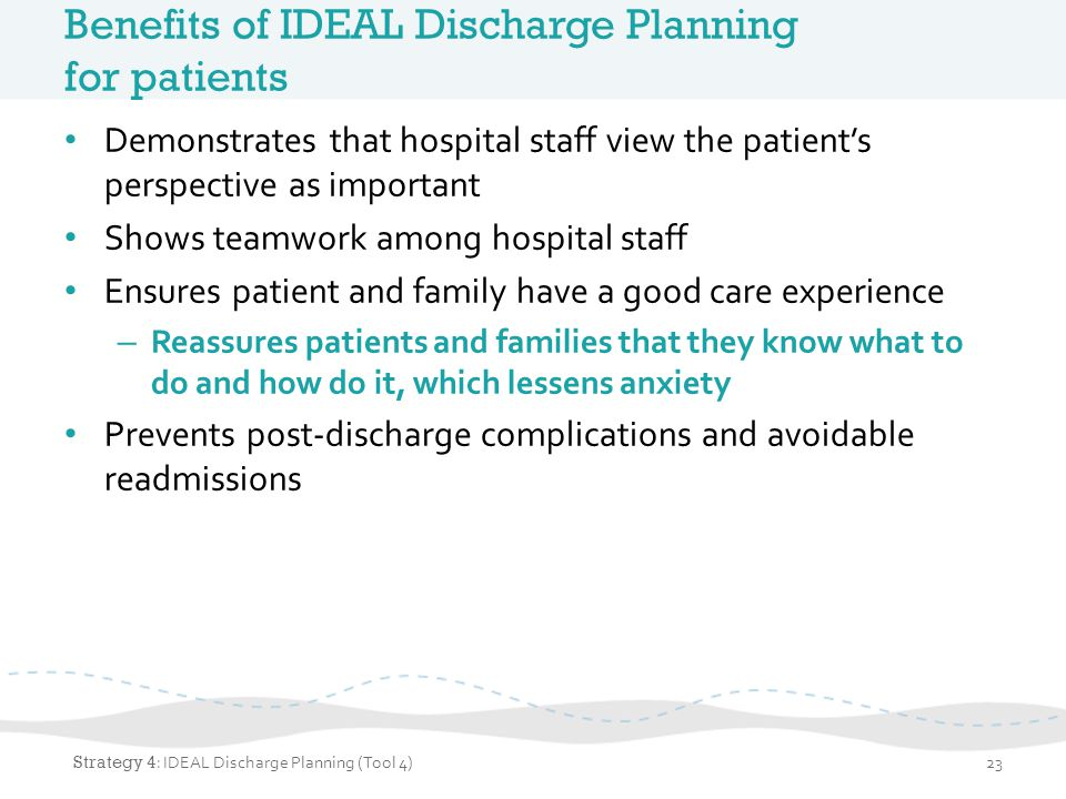 Benefits of IDEAL Discharge Planning for patients