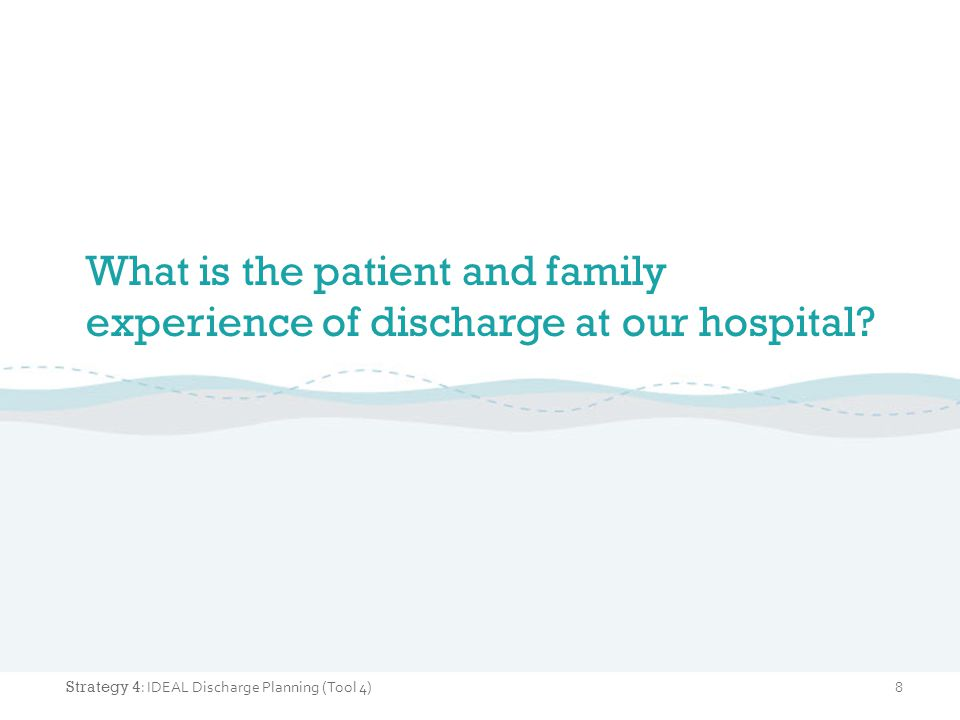 What is the patient and family experience of discharge at our hospital