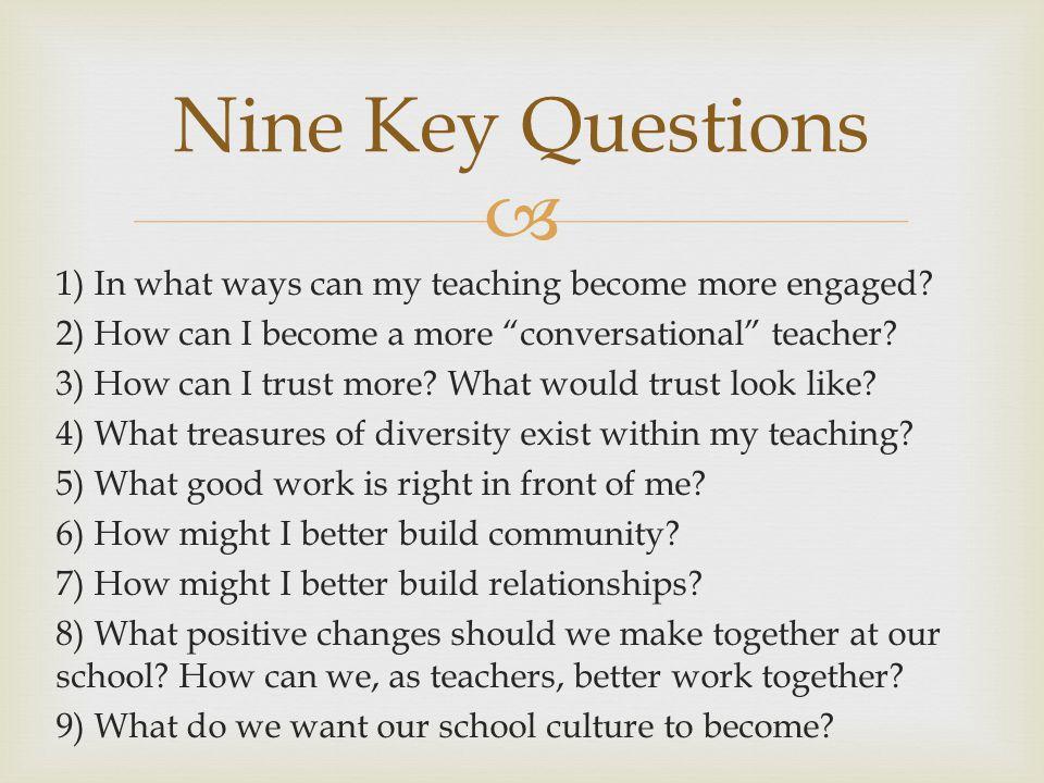 Nine Key Questions