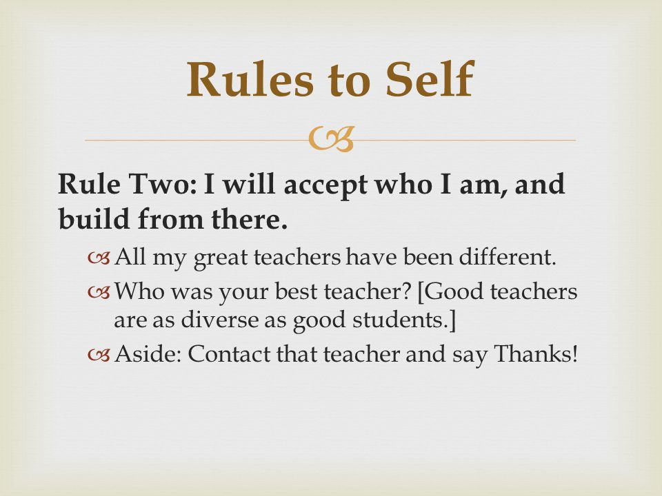 Rules to Self Rule Two: I will accept who I am, and build from there.