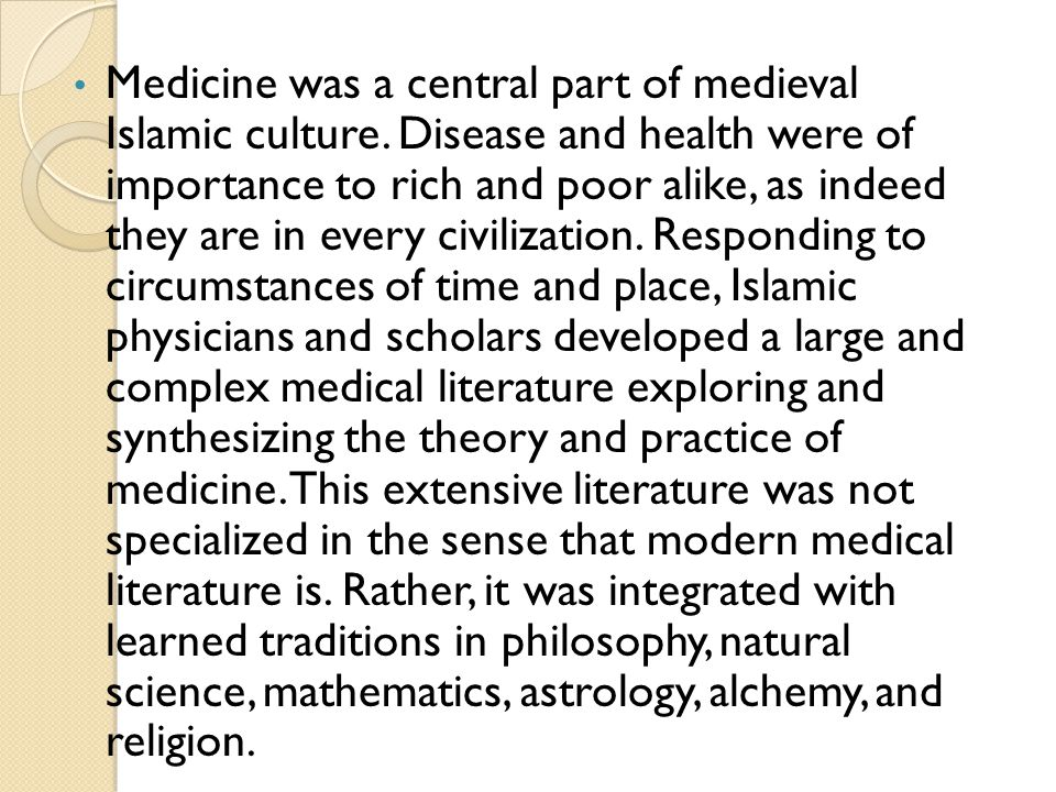 Medicine was a central part of medieval Islamic culture
