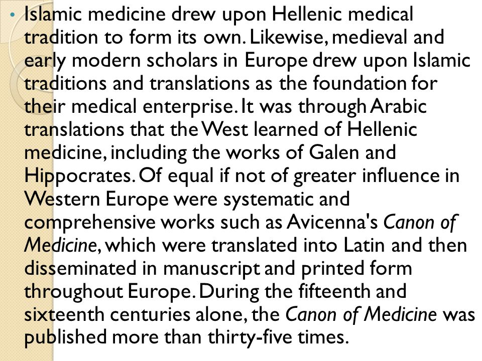 Islamic medicine drew upon Hellenic medical tradition to form its own