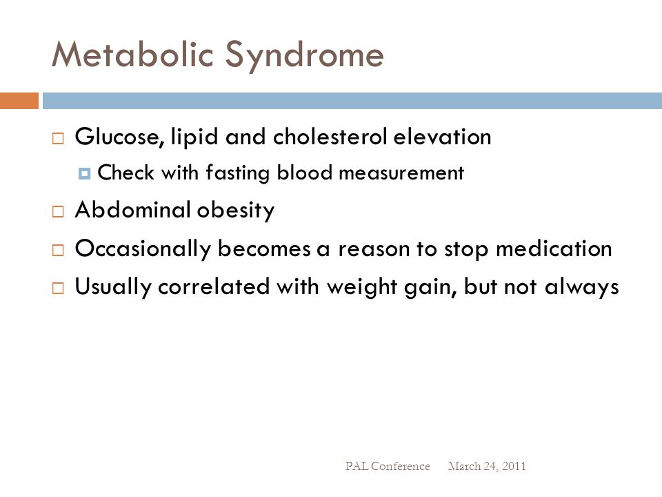 Metabolic Syndrome Glucose, lipid and cholesterol elevation