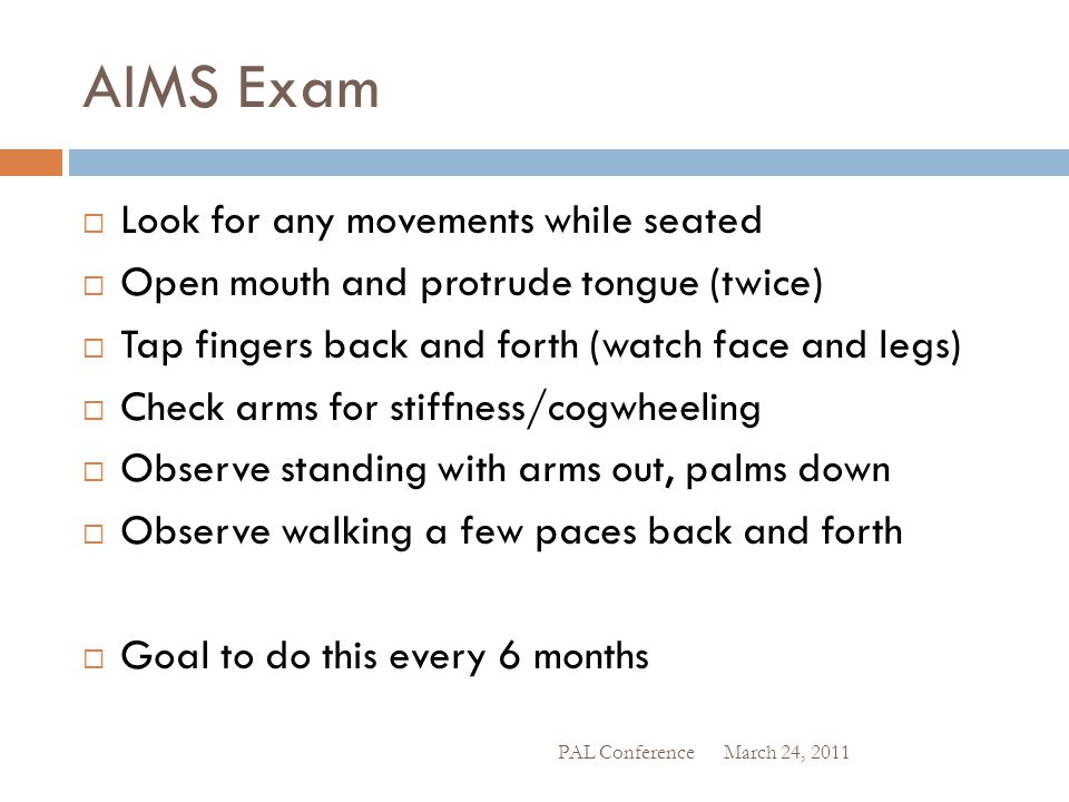 AIMS Exam Look for any movements while seated