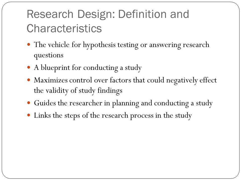 Research Design: Definition and Characteristics