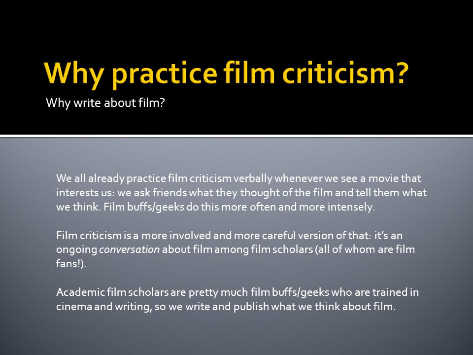 Why practice film criticism