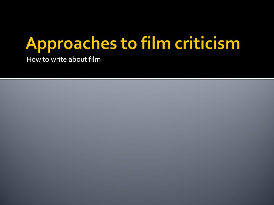 Approaches to film criticism