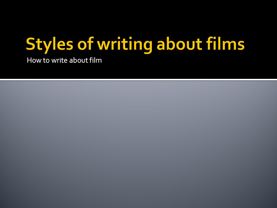 Styles of writing about films