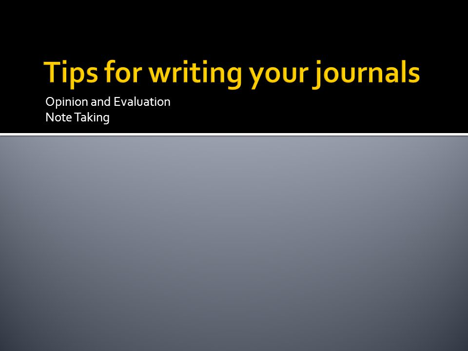 Tips for writing your journals