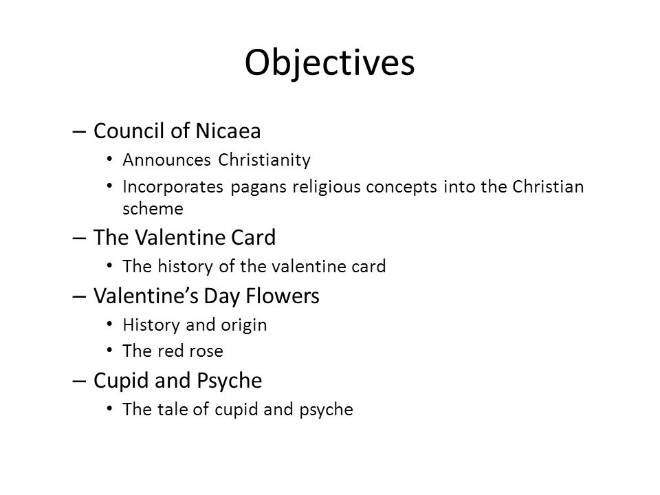 Objectives Council of Nicaea The Valentine Card