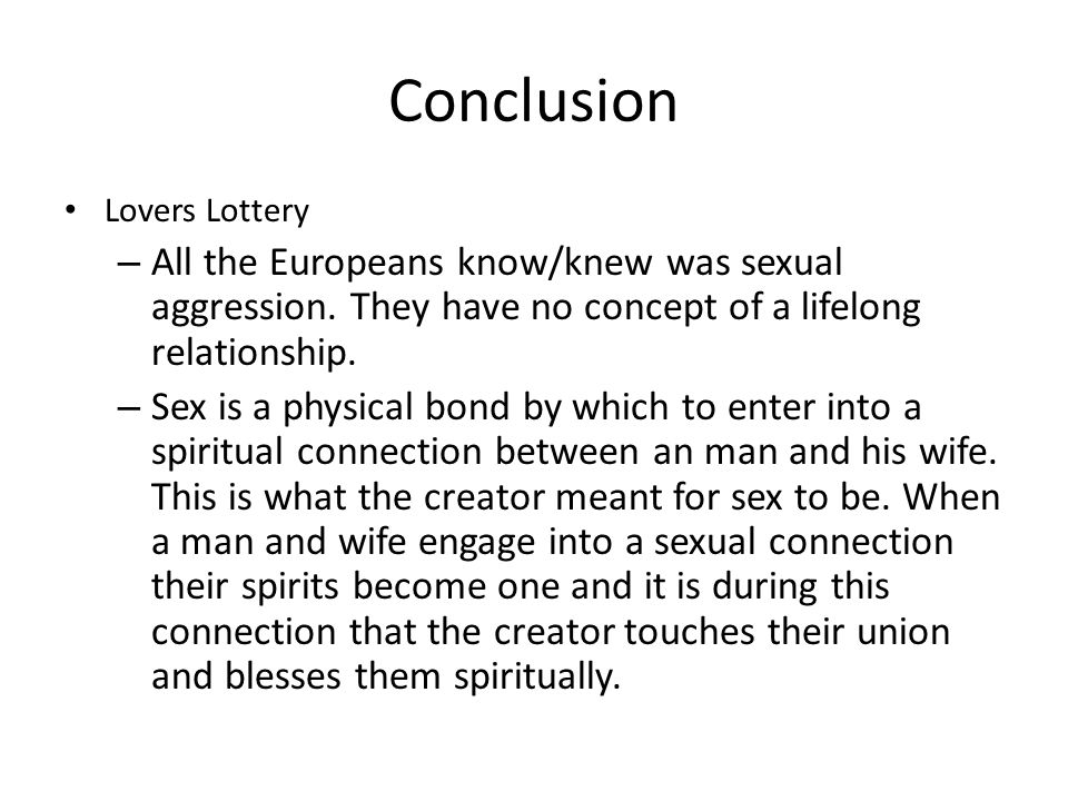 Conclusion Lovers Lottery. All the Europeans know/knew was sexual aggression. They have no concept of a lifelong relationship.