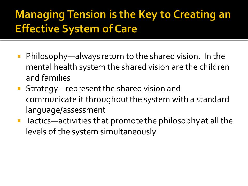 Managing Tension is the Key to Creating an Effective System of Care