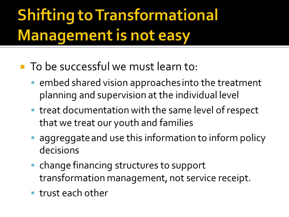 Shifting to Transformational Management is not easy