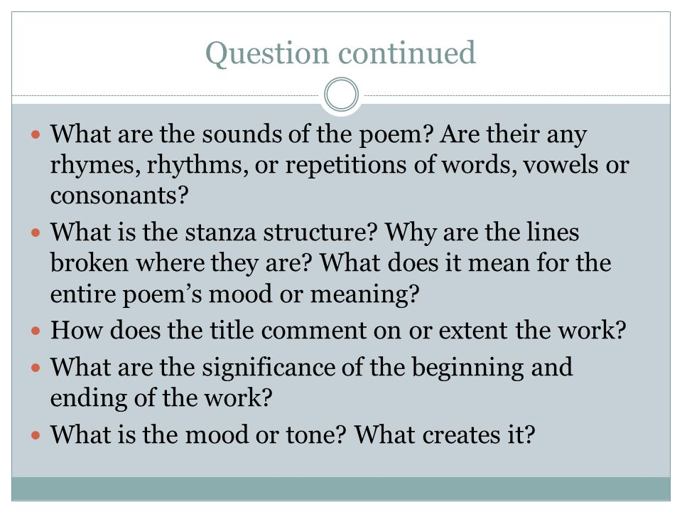 Question continued What are the sounds of the poem Are their any rhymes, rhythms, or repetitions of words, vowels or consonants