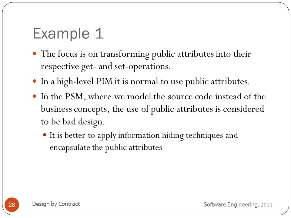 Example 1 The focus is on transforming public attributes into their respective get- and set-operations.