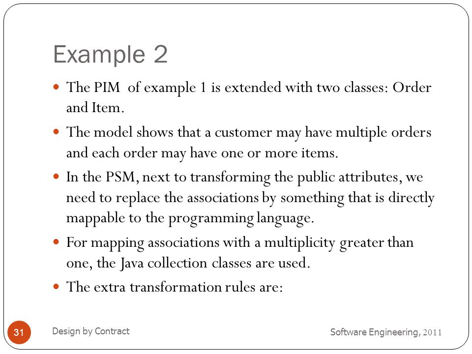 Example 2 The PIM of example 1 is extended with two classes: Order and Item.