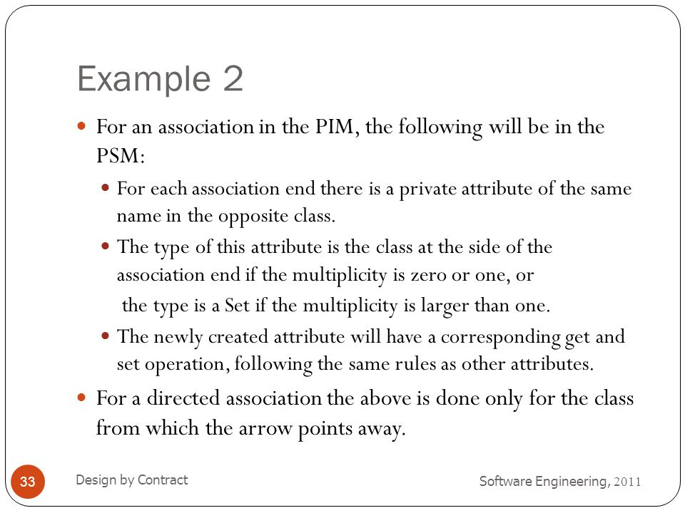Example 2 For an association in the PIM, the following will be in the PSM: