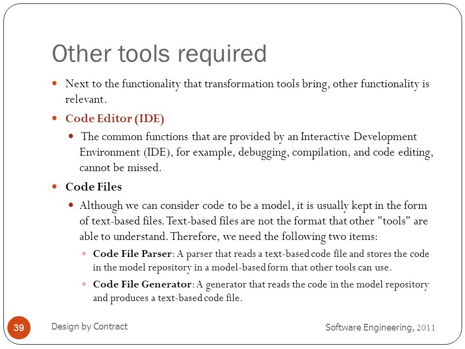Other tools required Next to the functionality that transformation tools bring, other functionality is relevant.