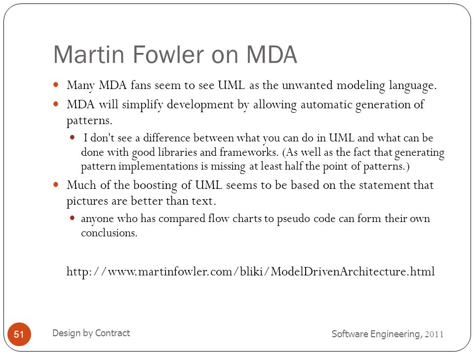 Martin Fowler on MDA Many MDA fans seem to see UML as the unwanted modeling language.