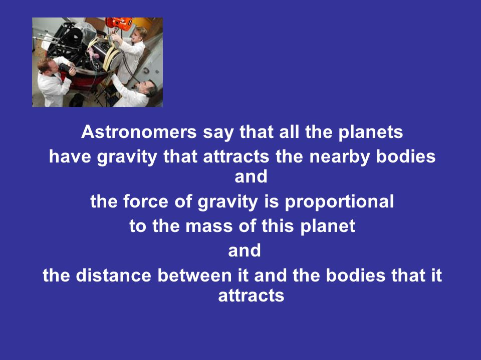 Astronomers say that all the planets