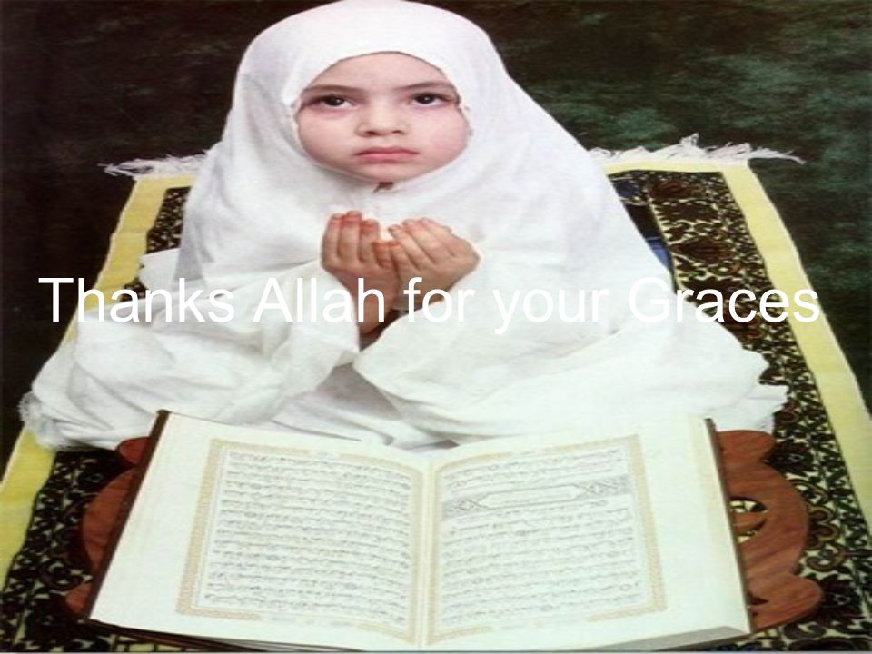 Thanks Allah for your Graces