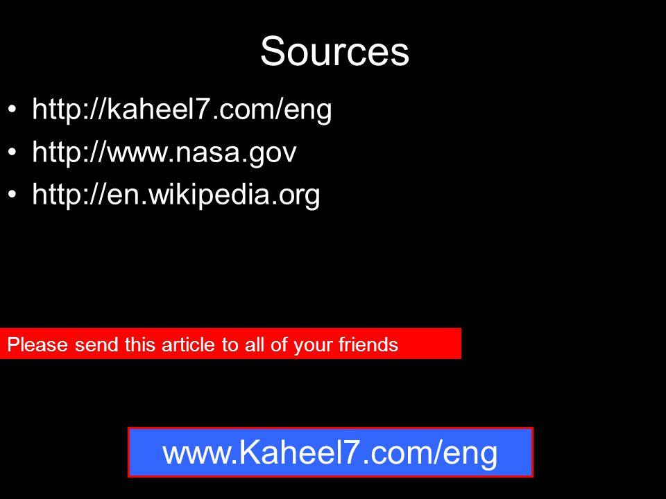Sources www.Kaheel7.com/eng http://kaheel7.com/eng http://www.nasa.gov