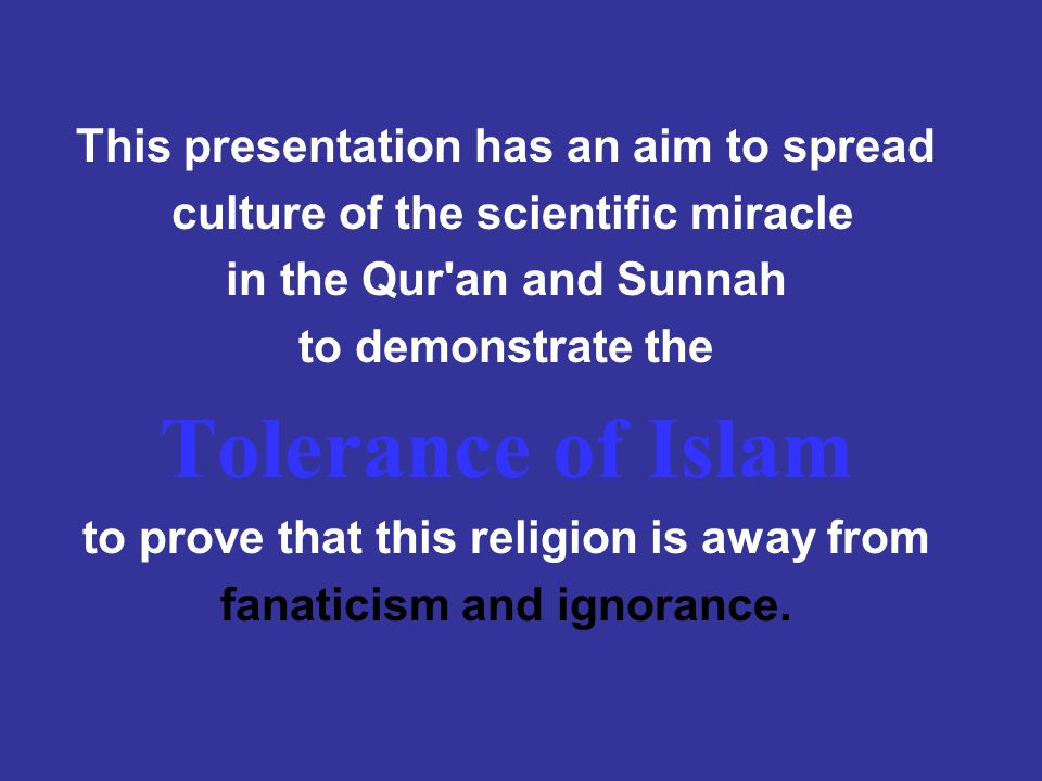 Tolerance of Islam This presentation has an aim to spread