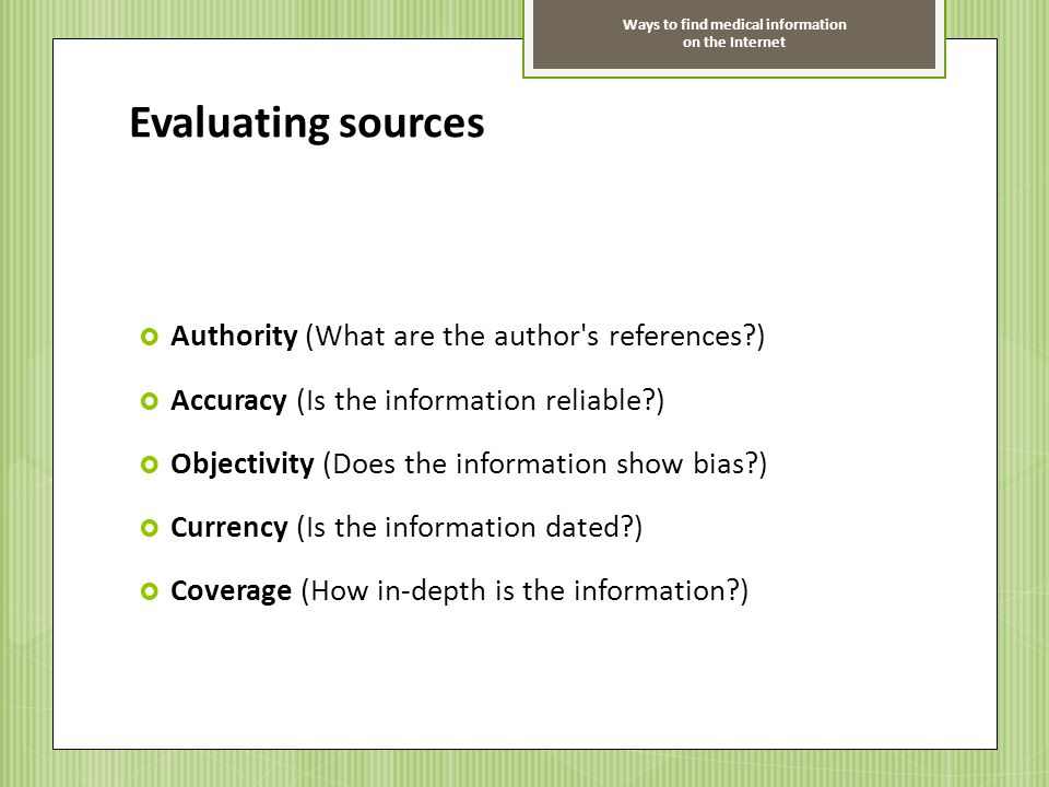 Evaluating sources Authority (What are the author s references )