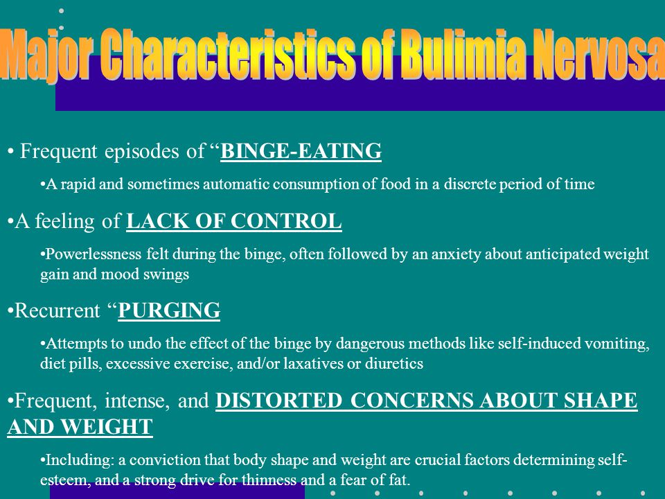 Major Characteristics of Bulimia Nervosa