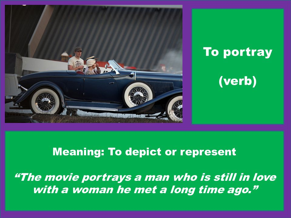 Meaning: To depict or represent