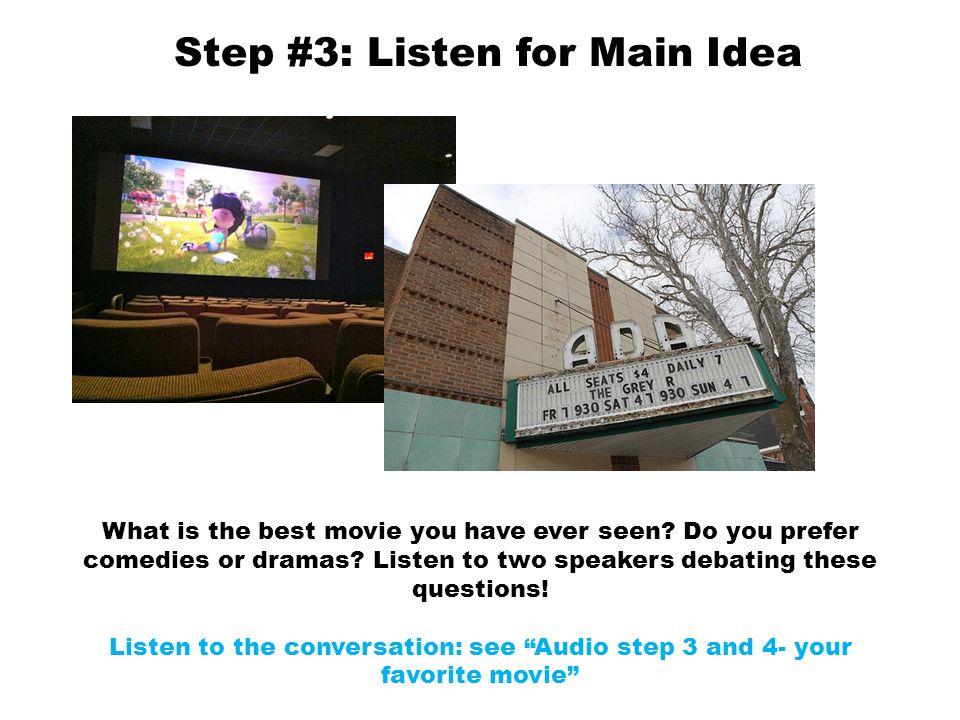 Step #3: Listen for Main Idea