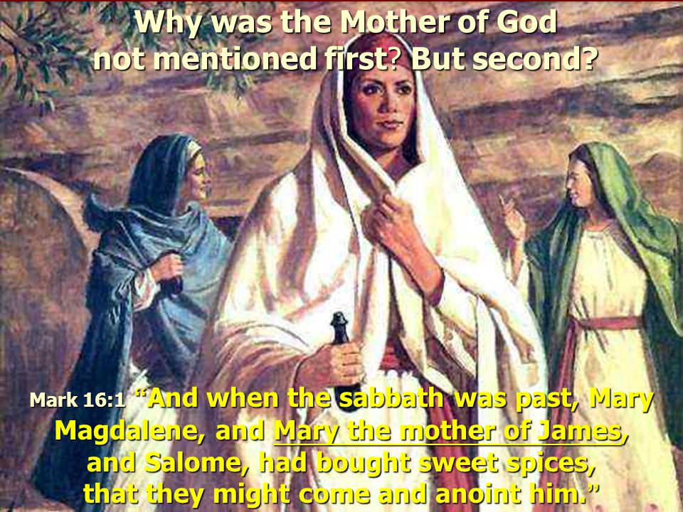 Why was the Mother of God not mentioned first But second