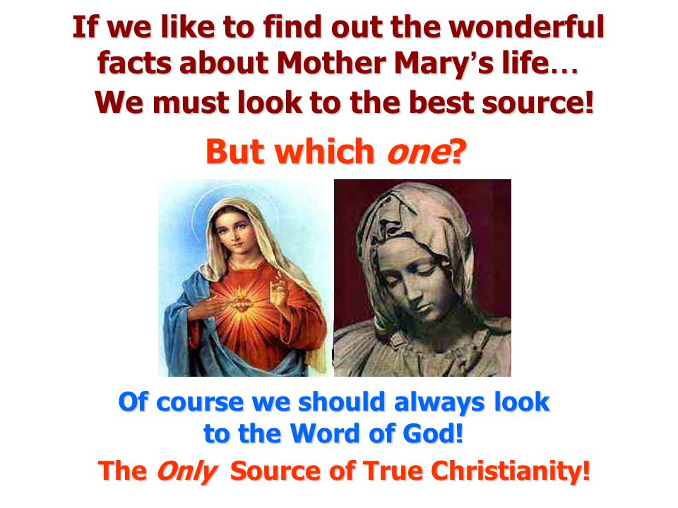 If we like to find out the wonderful facts about Mother Mary's life…