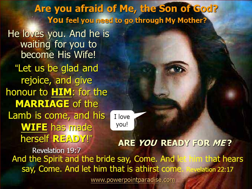 Are you afraid of Me, the Son of God