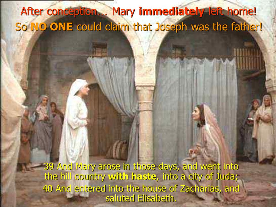 After conception… Mary immediately left home!