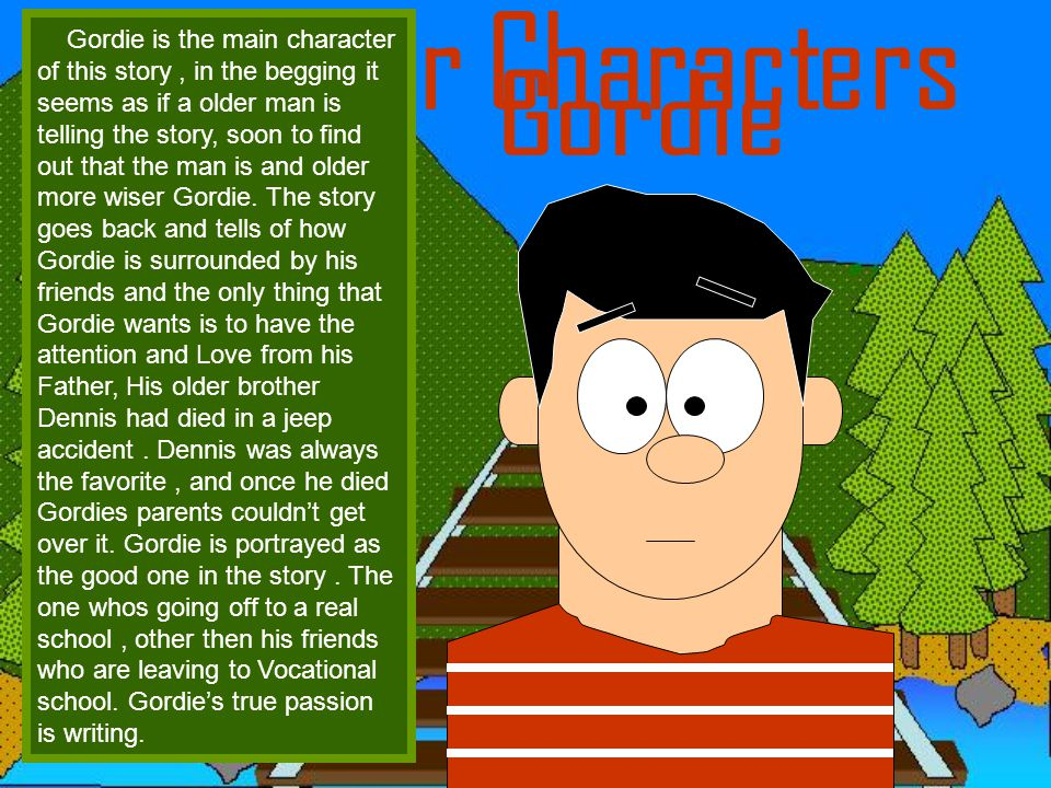 Major Characters Gordie