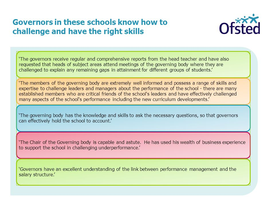 Governors in these schools know how to challenge and have the right skills