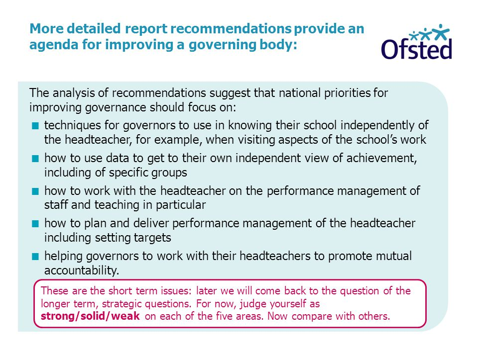 More detailed report recommendations provide an agenda for improving a governing body: