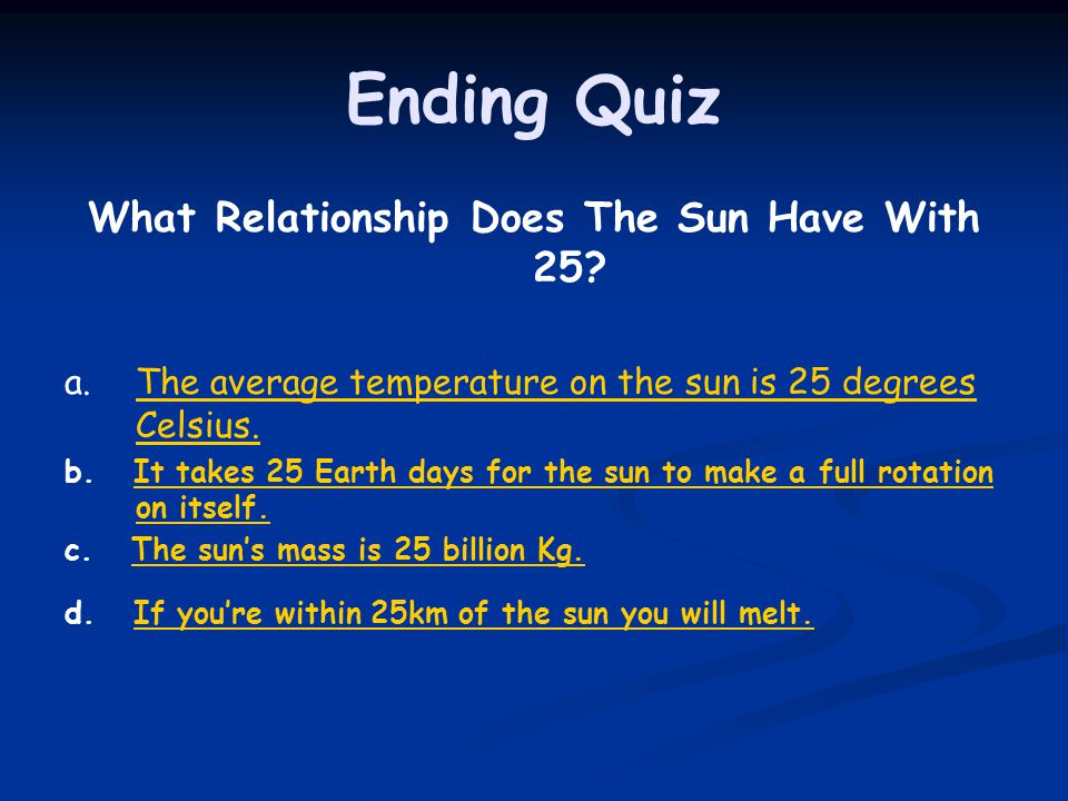 What Relationship Does The Sun Have With 25