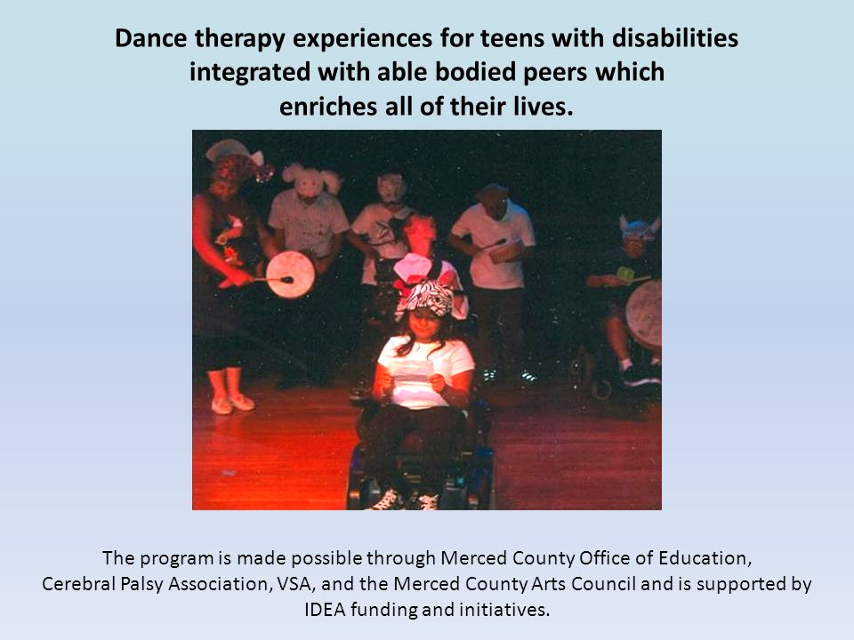 Dance therapy experiences for teens with disabilities integrated with able bodied peers which enriches all of their lives.