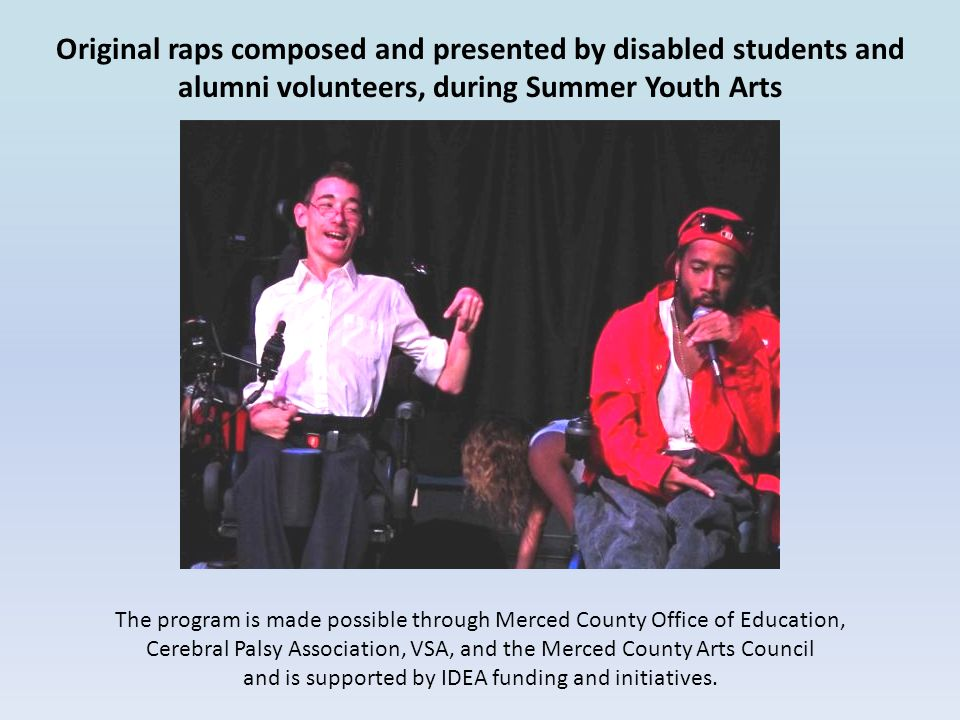 Original raps composed and presented by disabled students and alumni volunteers, during Summer Youth Arts
