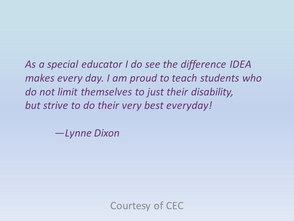 As a special educator I do see the difference IDEA makes every day