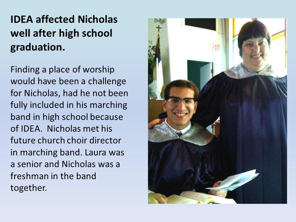 IDEA affected Nicholas well after high school graduation.
