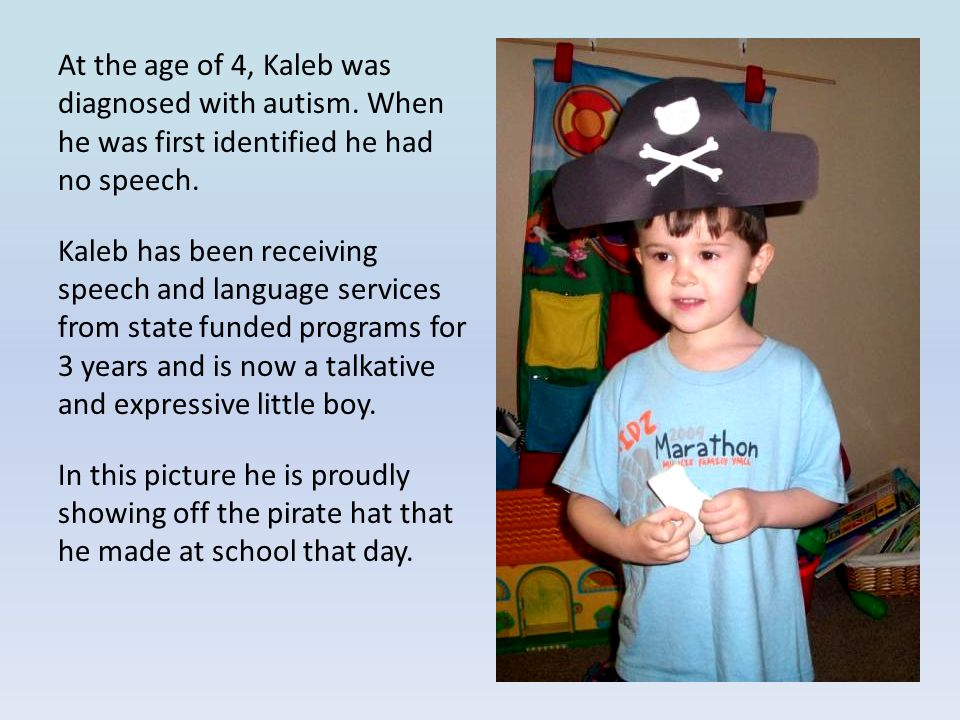 At the age of 4, Kaleb was diagnosed with autism