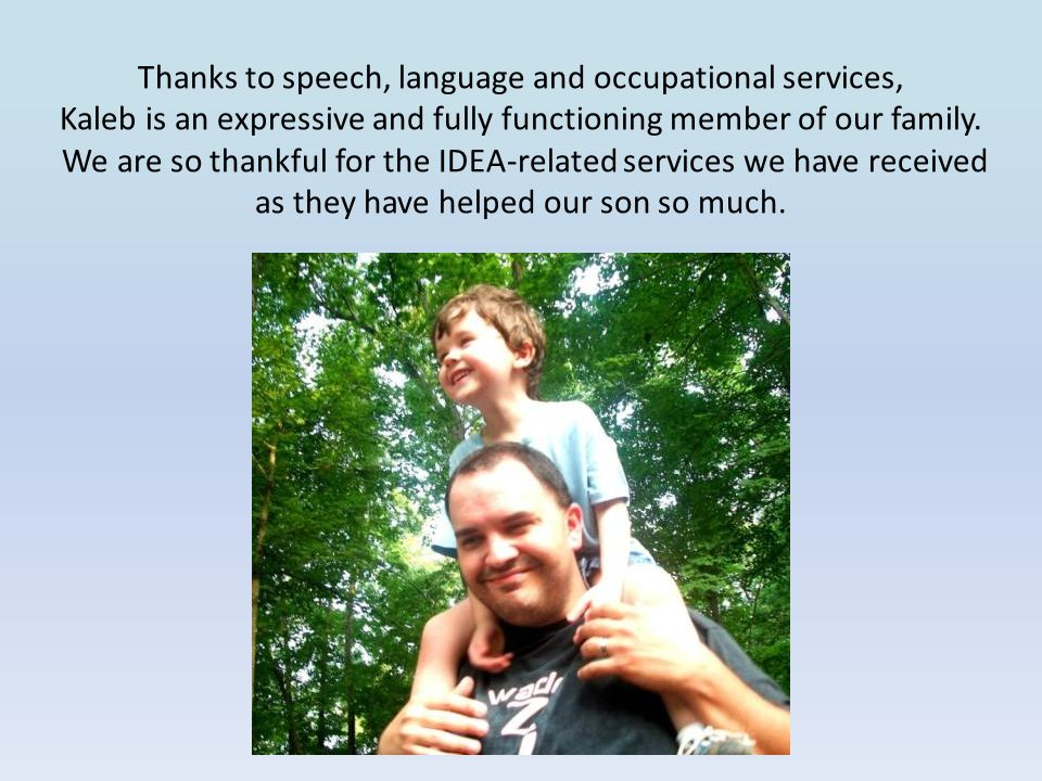 Thanks to speech, language and occupational services, Kaleb is an expressive and fully functioning member of our family.