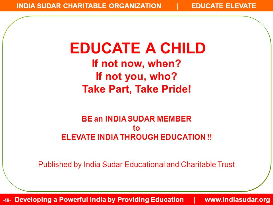 BE an INDIA SUDAR MEMBER ELEVATE INDIA THROUGH EDUCATION !!