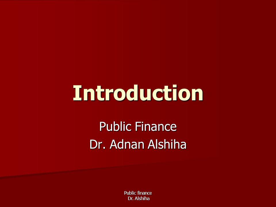 Public Finance Dr. Adnan Alshiha