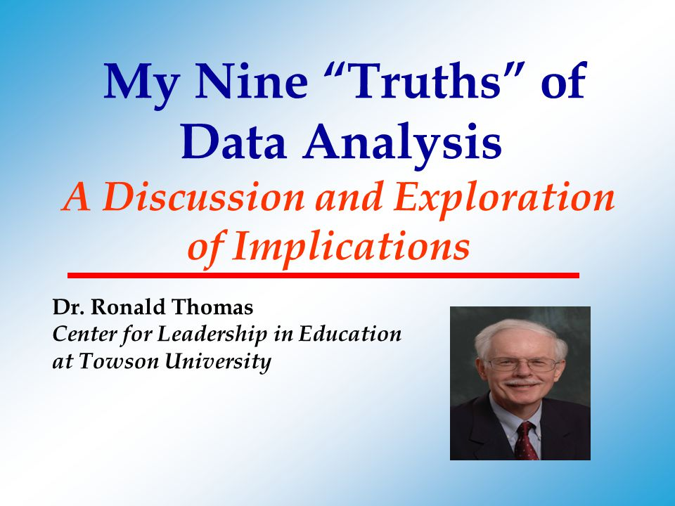 My Nine Truths of Data Analysis A Discussion and Exploration