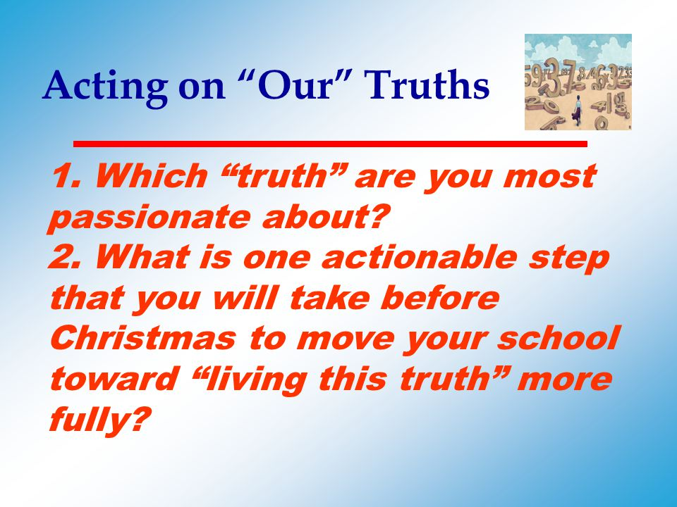 Acting on Our Truths 1. Which truth are you most passionate about